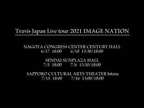 "Download ""Travis Japan Live tour 2021 IMAGE NATION~ Zenkoku tour shi chatte mo īdesu ka!?~"" Digest (Part 2.)"