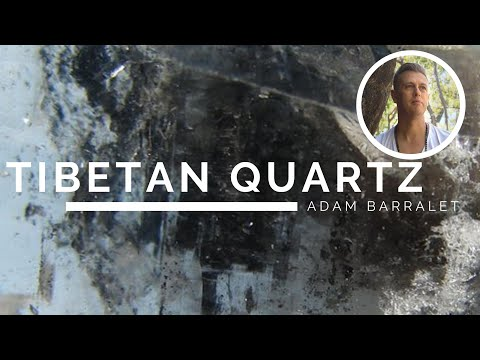Tibetan Quartz - The Crystal of the Gentle Path