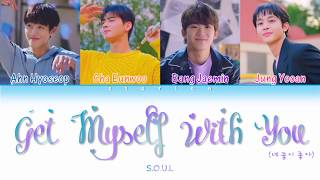 S.O.U.L - Get Myself With You (네 꿈이 좋아) (Color Coded Lyrics Han/Rom/Eng)