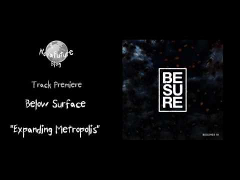Below Surface - Expanding Metropolis [BESURE010 | Be sure |