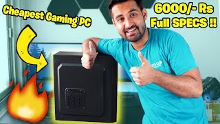 [HINDI] Best 6000 /- Rs Gaming PC : Full Specs & Prices