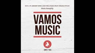Gambar cover Duo 2 Vs. Jeremy Bass & Rio Dela Duna Feat. Soraya Vivian - Music Pumping (Agent Greg Remix). House