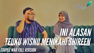 Terkuak alasan teuku wisnu nikahi shiren (couple war full version)