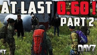 Dayz 0.60 Standalone Gameplay .60 - First Look At .60 Part 2