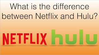 What is the Difference Between Netflix and Hulu