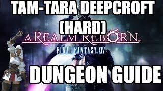 final fantasy xiv a realm reborn tam tara deepcroft hard dungeon guide
