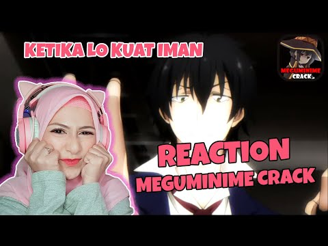 MegumiNime Crack Reaction, Kuatkan Iman Kalian