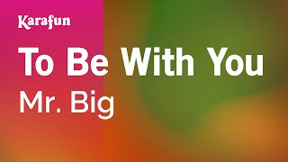 Karaoke To Be With You - Mr. Big *