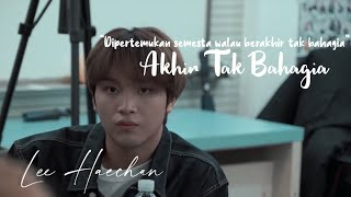 Lee Haechan - Akhir Tak Bahagia [FMV](misellia)