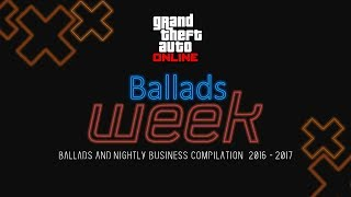 Ballads Week - Ballads and Nightly Business Compilation 2016 - 2017
