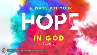 What Do You Put Your Hope In (Part 2) | Pastor Todd McCauslin | 1-24-21