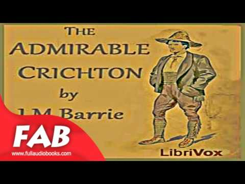 The Admirable Crichton Full Audiobook by J. M. BARRIE by Plays, Satire