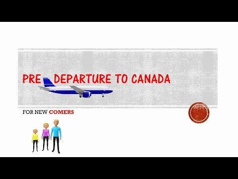 Pre Departure To Canada|| New Comers|| Canada Immigration
