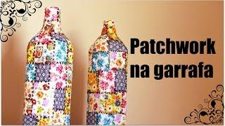 Garrafas decoradas com retalhos de tecido – patchwork na garrafa