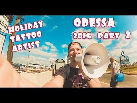HOLIDAY TATTOO ARTIST   ODESSA 2016 PART 2