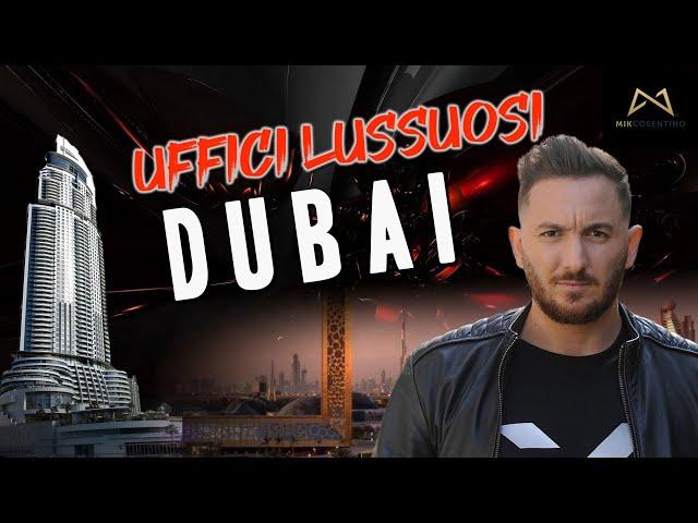 Uffici LUSSUOSI a DUBAI (Vlog 2021)