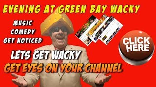 Evening At The Wacky -  Network and Grow Your Channel - Music - Comedy - get wacky
