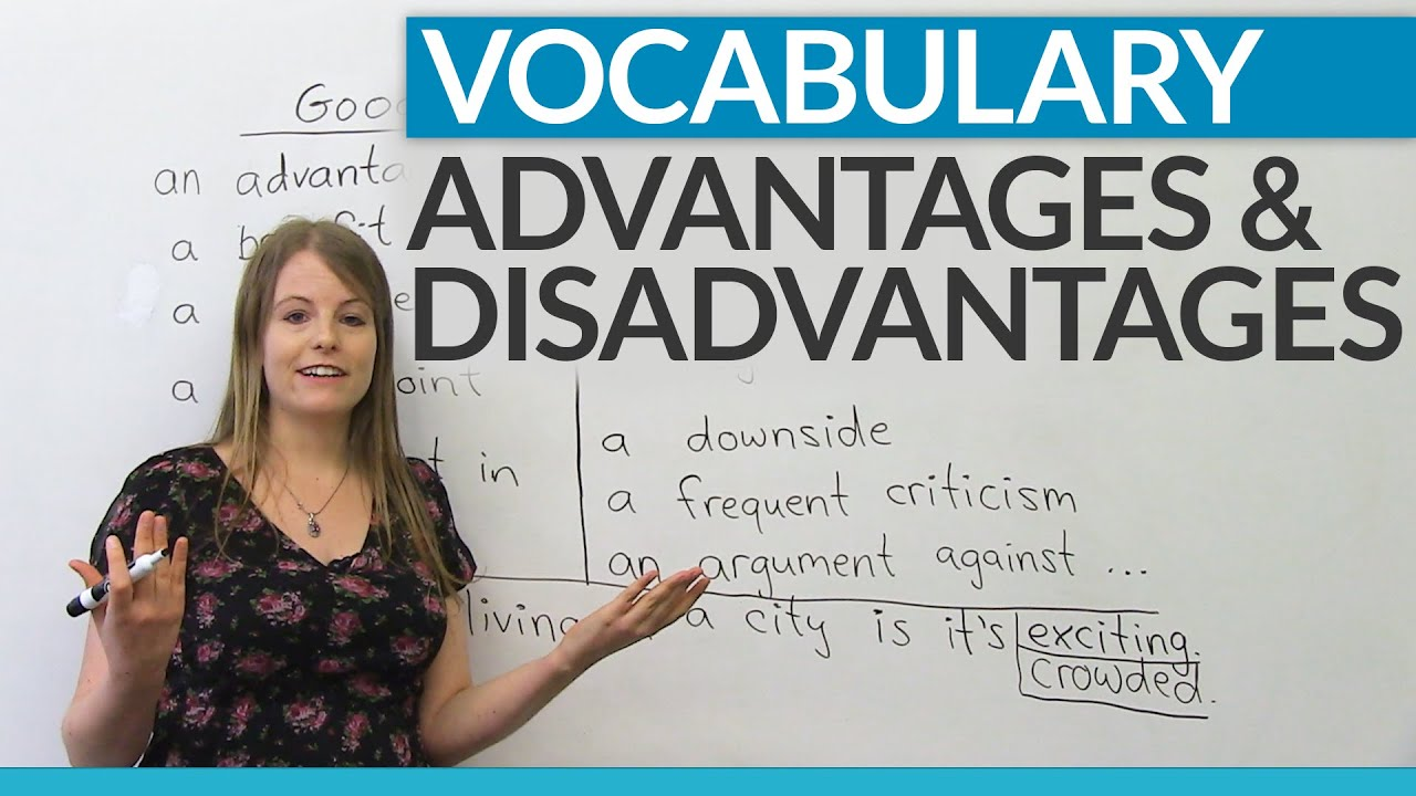 vocabulary how to talk about advantages and disadvantages vocabulary how to talk about advantages and disadvantages
