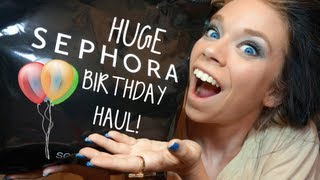 HUGE SEPHORA BIRTHDAY HAUL