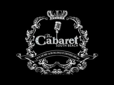 The Cabaret South Beach Live Music and Burlesque Dinner Show!