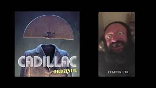CADILLAC - ORIGINUL - L'UMOUR FOU