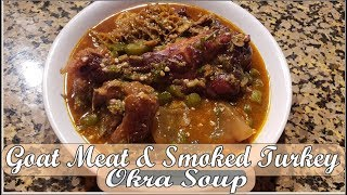 How to make goat meat smoked turkey okra soup recipe 2019