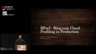 BPerf—Bing.com Cloud Profiling on Production - Microsoft - SRECon2017