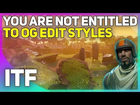 You Are NOT Entitled To OG Edit Styles (Fortnite Battle Royale)