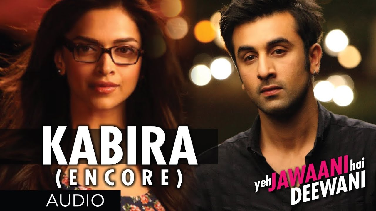 Kabira (Encore) Yeh Jawaani Hai Deewani Song (Audio ...
