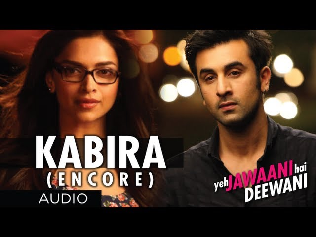 Kabira (Encore) Yeh Jawaani Hai Deewani Song (Audio) | Ranbir Kapoor, Deepika Padukone Travel Video