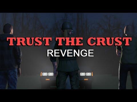 Trust the Crust - Revenge