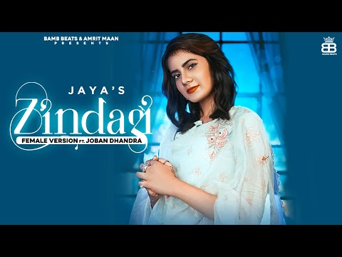 Zindagi Female Version | Jaya | Ft. Joban Dhandra - New Punjabi Song 2021- Latest Punjabi Songs 2021
