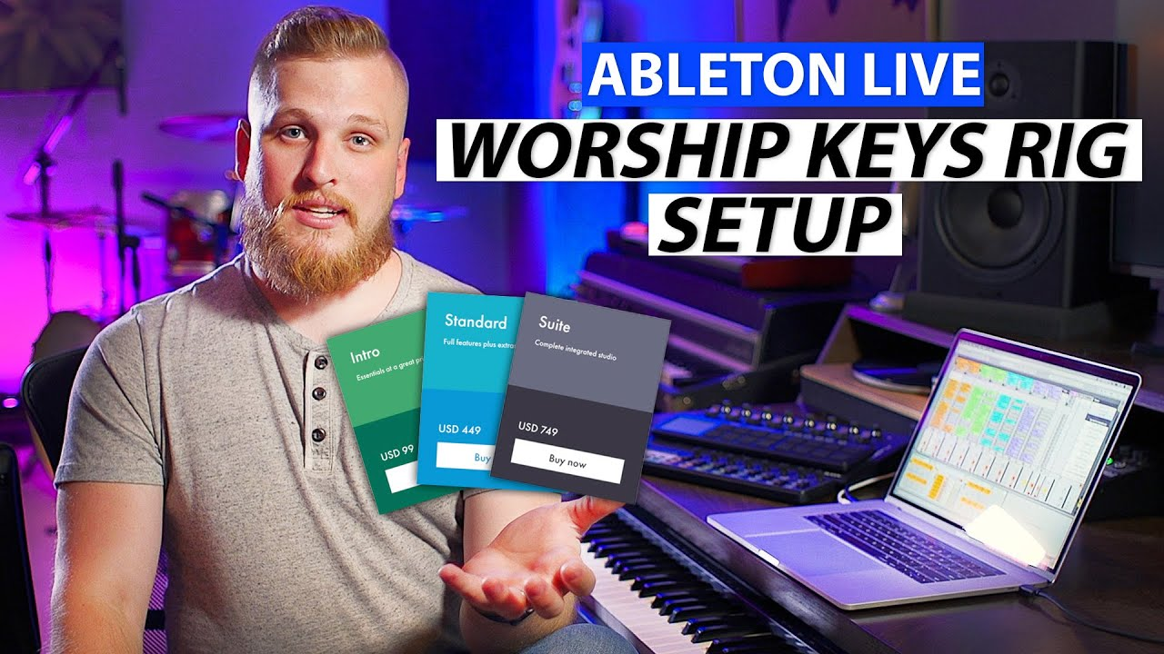 Which Version of Ableton Live do You Need for Worship Keys?