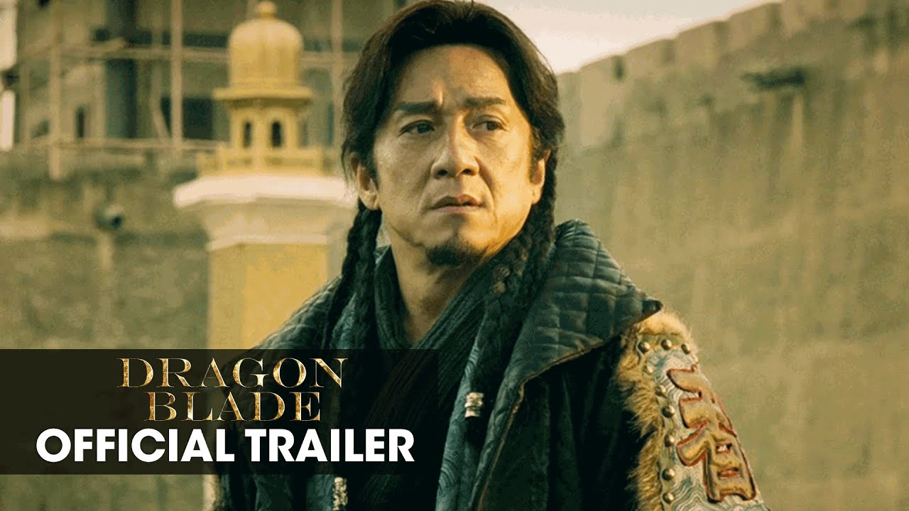 Dragon Blade (2015 Movie – Jackie Chan, John Cusack ...
