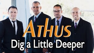 Athus - Dig a Little Deeper