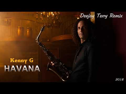 Kenny G - Havana (Deejay Terry Remix)