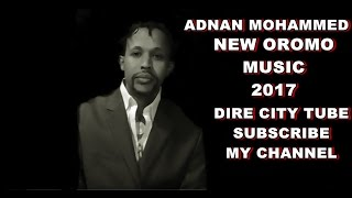 New Oromo music 2017 Adnan Mohammed ** Qottee Bulaa**