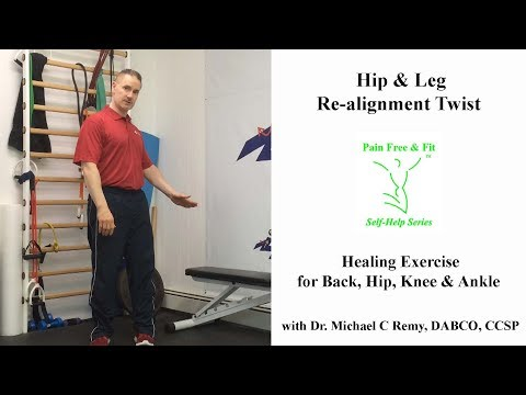 Hip and Leg Realignment Twist Corrective Exercise for Back, Hip, Knee and Ankle Pain