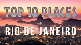TOP 10 PLACES TO VISIT IN RIO DE JANEIRO