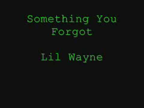Lil Wayne - Something You Forgot  (with lyrics )