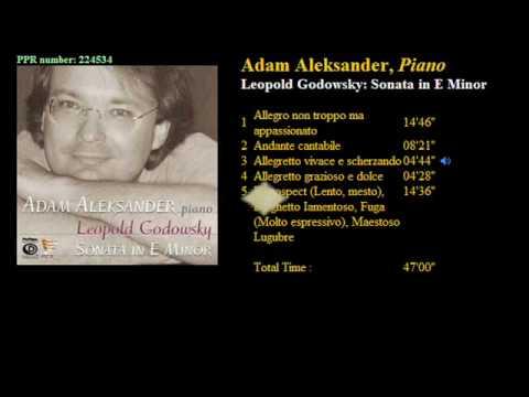 Leopold Godowsky: Piano Sonata in E Minor, performed by Adam Aleksander