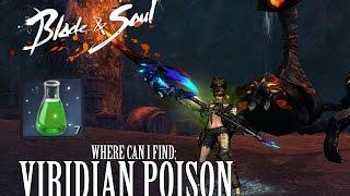 Blade & Soul Where Can I Find Viridian Poison? ( Farm Spot )
