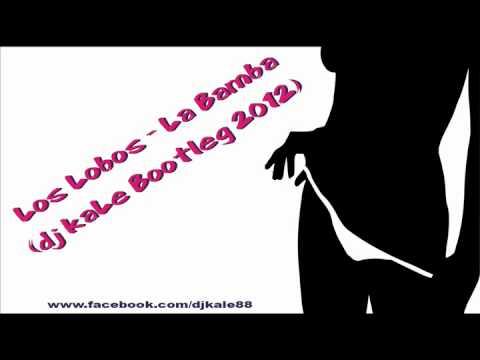 Los Lobos - La Bamba [dj kaLe Bootleg 2012] - YouTube