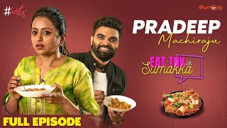 Pradeep Machiraju || EAT TOK with Sumakka || Silly Monks