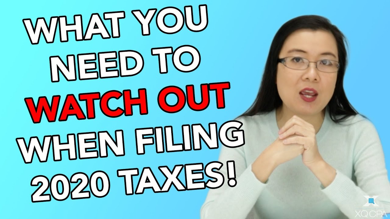 What You Need to Watch Out For When Filing 2020 Taxes!!