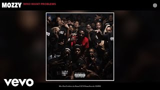 Mozzy - Who Want Problems (Audio)