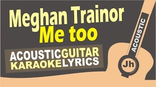 Meghan Trainor - Me Too (Karaoke Acoustic)