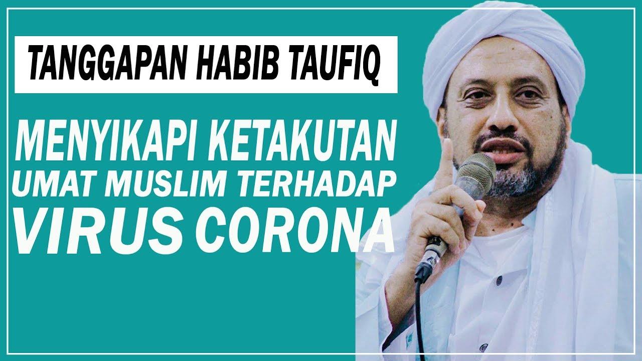 Habib Taufiq Assegaf | Menyikapi Ketakutan Terhadap Virus Corona