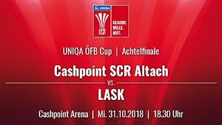 31.10.2018 | 18:30 | Cashpoint SCR Altach vs LASK |UNIQA ÖFB Cup 18/19 |3. Runde