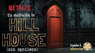 Crítica | Review | Opinión LA MALDICIÓN DE HILL HOUSE (The Haunting of Hill House, 2018)